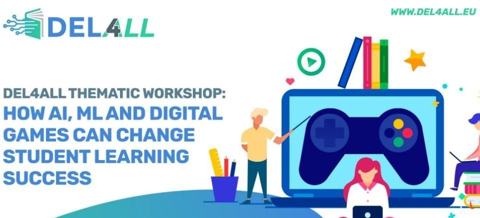 DEL4ALL Thematic Workshop on AI, ML and digital games in education